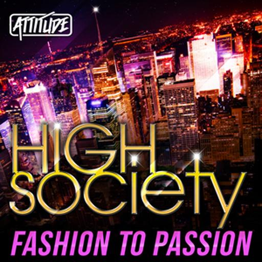 High Society - Fashion to Passion